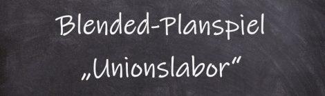 2020_11_17 Blended-Planspiel Unionslabor